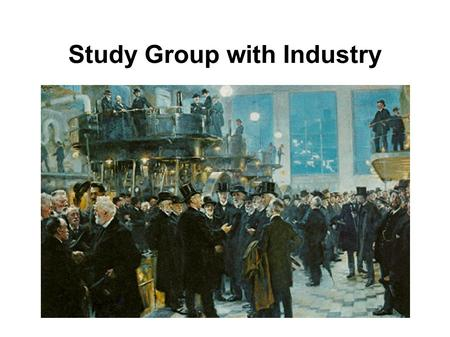 "Study Group with Industry. Historien 1968: Alan Taylor arrangerer ""The Oxford Study Group with Industry"". 1977: Deltagerne fra Oxford udgør under halvdelen."