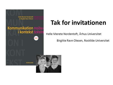 Tak for invitationen Helle Merete Nordentoft, Århus Universitet