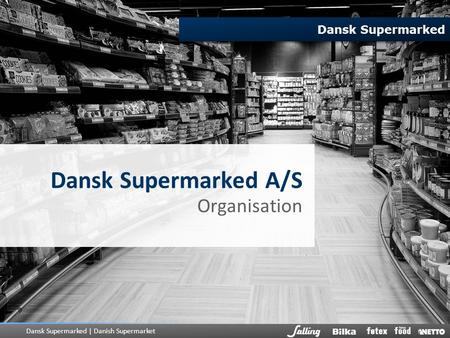 Dansk Supermarked A/S Organisation.
