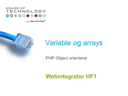 Variable og arrays Webintegrator HF1 PHP Object orienteret.