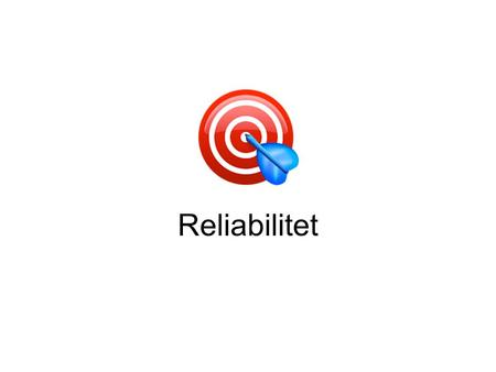 Reliabilitet. Disposition Kapitel 4 Artikel: Reliability of SF-36 in an Internet- and a pen-and-paper version Pause Artikel v. Annette de Thurah.