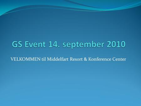 VELKOMMEN til Middelfart Resort & Konference Center.