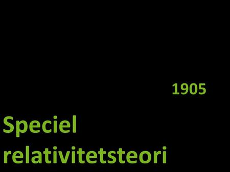 Speciel relativitetsteori 1905. Tiden – på engelsk Websters:Websters: –Time: A limited period or interval, as between two successive events.A limited.