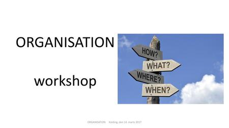 ORGANISATION workshop