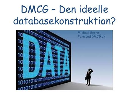 DMCG – Den ideelle databasekonstruktion?