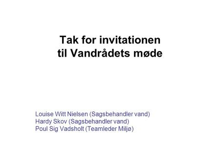 Tak for invitationen til Vandrådets møde