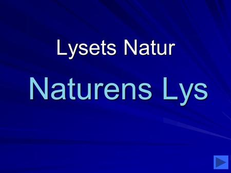 Lysets Natur Naturens Lys.