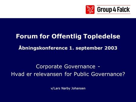Forum for Offentlig Topledelse Åbningskonference 1. september 2003