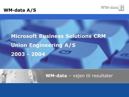 Microsoft Business Solutions CRM Union Engineering A/S