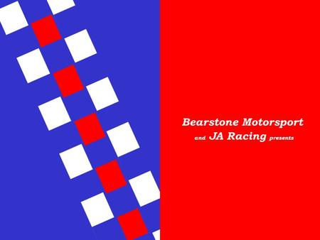 Bearstone Motorsport and JA Racing presents.