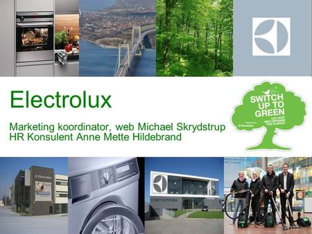 Electrolux Marketing koordinator, web Michael Skrydstrup HR Konsulent Anne Mette Hildebrand.