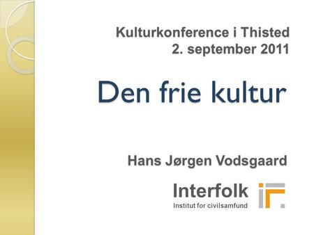 Kulturkonference i Thisted 2. september 2011