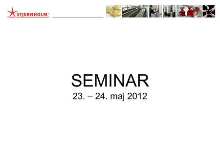 SEMINAR 23. – 24. maj 2012. OPTIMAL SLAMBEHANDLING!