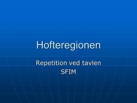 Repetition ved tavlen SFIM