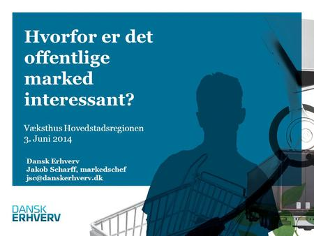 Hvorfor er det offentlige marked interessant?