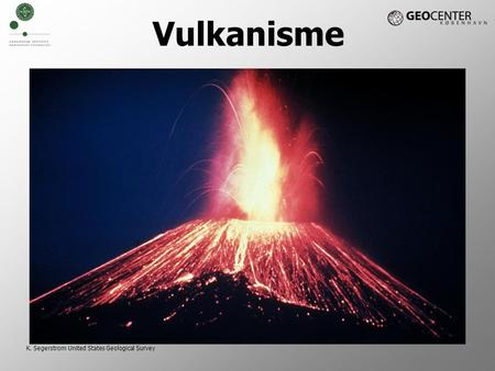 Vulkanisme K. Segerstrom United States Geological Survey.