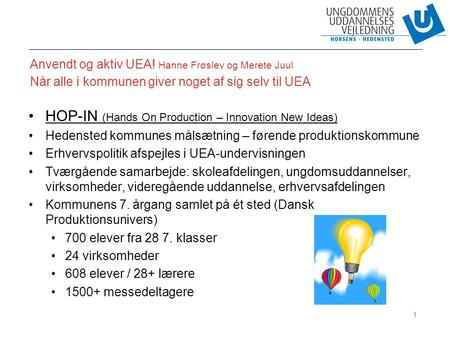 HOP-IN (Hands On Production – Innovation New Ideas)