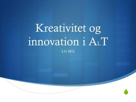 Kreativitet og innovation i ALT