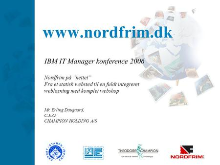 "IBM IT Manager konference 2006 Nordfrim på ""nettet"""