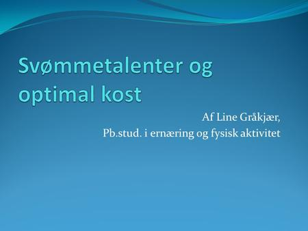 Svømmetalenter og optimal kost
