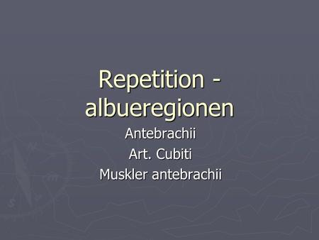 Repetition - albueregionen