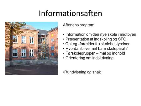 Informationsaften Aftenens program: