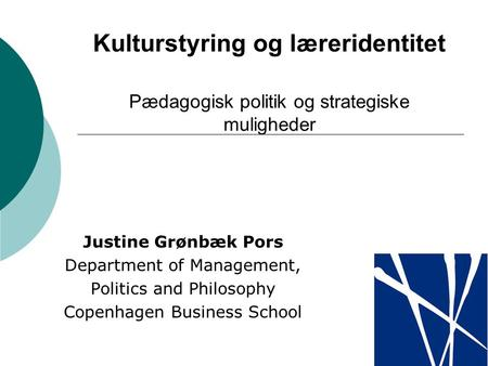 Tekster til i dag Justine Grønbæk Pors Department of Management,