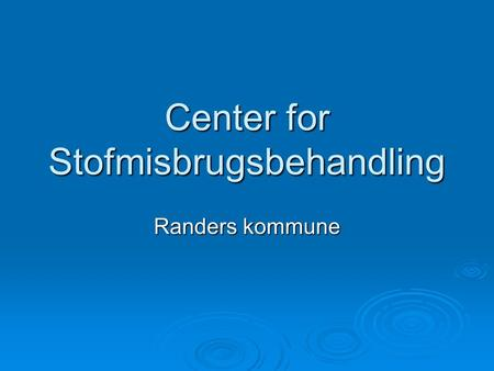 Center for Stofmisbrugsbehandling
