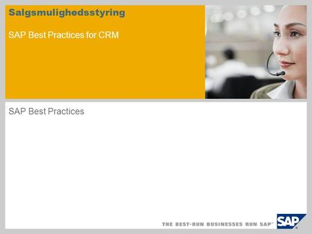 Salgsmulighedsstyring SAP Best Practices for CRM SAP Best Practices.