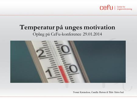 Temperatur på unges motivation Oplæg på CeFu-konference