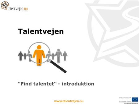 """Find talentet"" - introduktion"