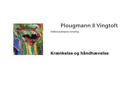 Krænkelse og håndhævelse. 2© Plougmann & Vingtoft Skruekravet 1. An elongated fastening means adapted to be inserted into an object and comprising an.