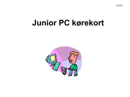 Junior PC kørekort pb2006.