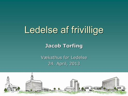 Jacob Torfing Væksthus for Ledelse 24. April, 2013