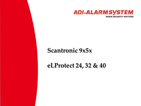 Scantronic 9x5x eLProtect 24, 32 & 40