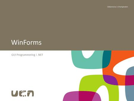 "1 GUI Programmering i.NET WinForms. Mål "".NET supports two types of form-based apps, WinForms and WebForms. WinForms are the traditional, desktop GUI."
