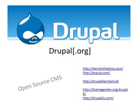 Drupal[.org] Open Source CMS     6/