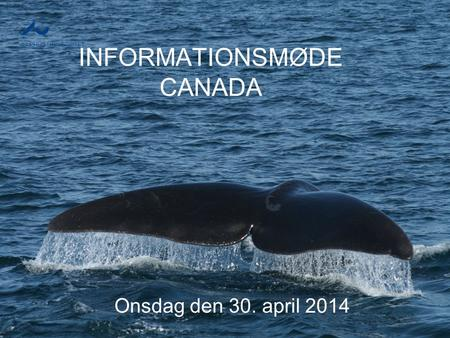 Onsdag den 30. april 2014 INFORMATIONSMØDE CANADA.