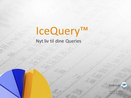 IceQuery™ Nyt liv til dine Queries