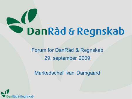 Forum for DanRåd & Regnskab 29. september 2009