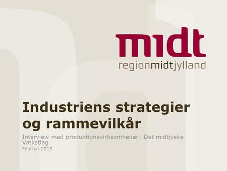 Industriens strategier og rammevilkår