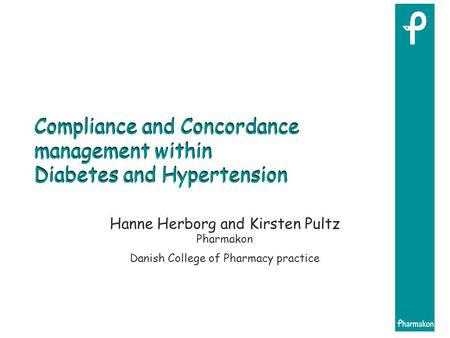 Compliance and Concordance management within Diabetes and Hypertension