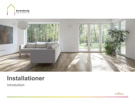 Installationer Introduktion.