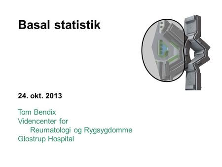 Basal statistik 24. okt Tom Bendix Videncenter for