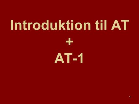 Introduktion til AT + AT-1