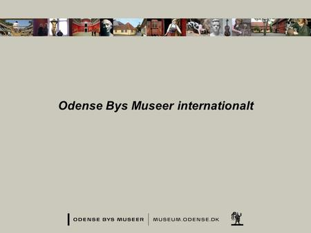 Odense Bys Museer internationalt