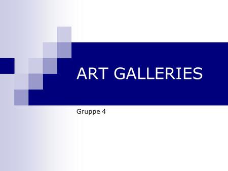 ART GALLERIES Gruppe 4.