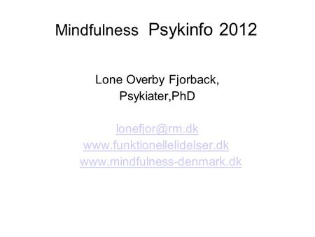 Mindfulness Psykinfo 2012 Lone Overby Fjorback, Psykiater,PhD