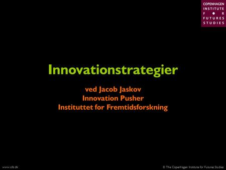 Innovationstrategier Instituttet for Fremtidsforskning