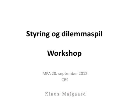 Styring og dilemmaspil Workshop